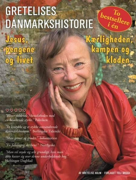 Gretelises Danmarkshistorie af Gretelise Holm