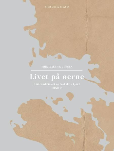 Livet på øerne. Bind 2. Smålandshavet og Nakskov fjord af Erik Aalbæk Jensen