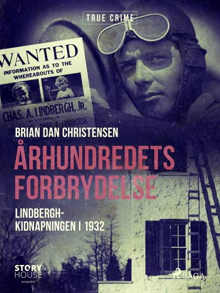 Århundredets forbrydelse - Lindbergh-kidnapningen i 1932 af Brian Dan Christensen