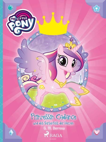My Little Pony - Prinzessin Cadance und das Gartenfest der Herzen af G. M. Berrow