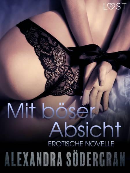 Mit böser Absicht - Erotische Novelle af Alexandra Södergran