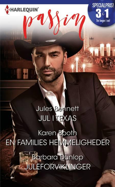 Jul i Texas/En families hemmeligheder/Juleforviklinger af Jules Bennett, Barbara Dunlop og Karen Booth
