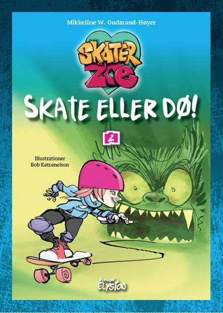 Skate eller dø! af Mikkeline W. Gudmand-Høyer