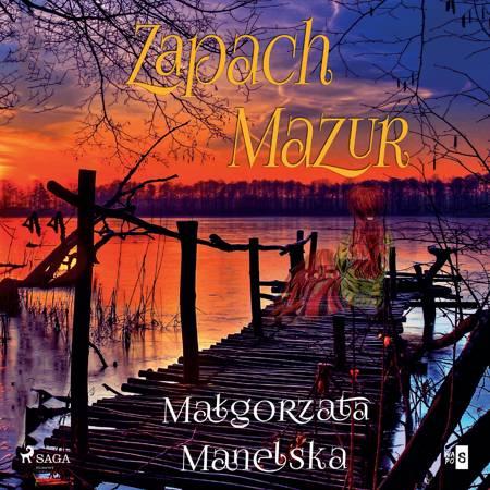Zapach Mazur af Małgorzata Manelska