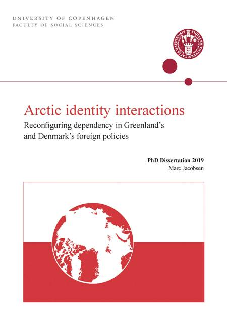 Arctic identity interactions: Reconfiguring dependency in Greenland's and Denmark's foreign policies af Marc Jacobsen