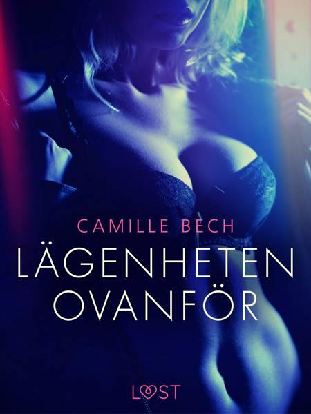 Lägenheten ovanför - erotisk novell af Camille Bech