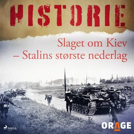 Slaget om Kiev - Stalins største nederlag af Orage