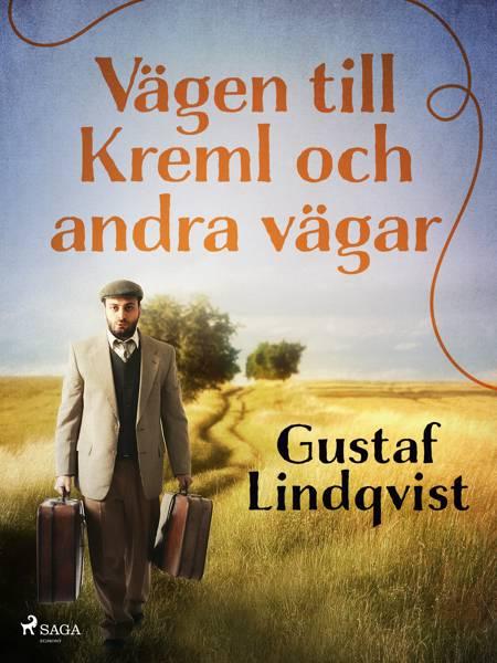 Vägen till Kreml och andra vägar af Gustaf Lindqvist