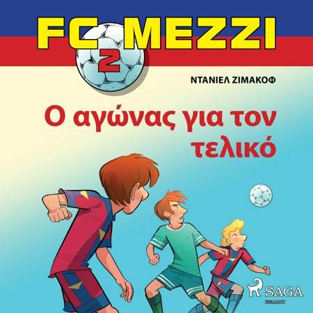 FC Mezzi 2: Ο αγώνας για τον τελικό af Ντάνιελ Ζίμακοφ