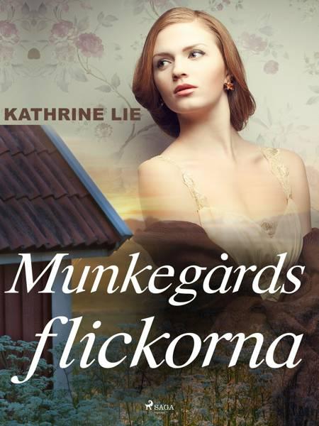 Munkegårdsflickorna af Kathrine Lie