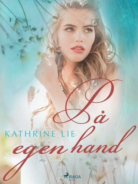 På egen hand af Kathrine Lie