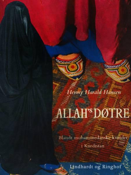 Allah's døtre. Blandt muhammedanske kvinder i Kurdistan af Henny Harald Hansen