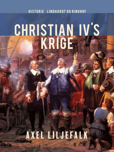Christian IV's krige af Axel Liljefalk