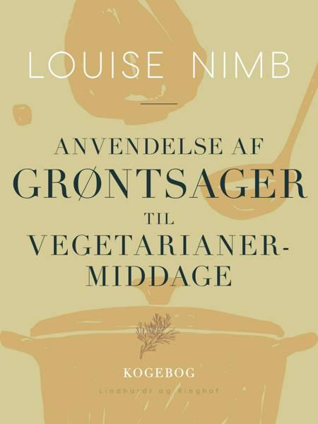 Anvendelse af grøntsager til vegetarianermiddage af Louise Nimb