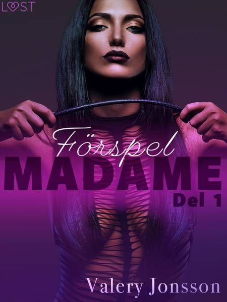 Madame 1: Förspel - erotisk novell af Valery Jonsson