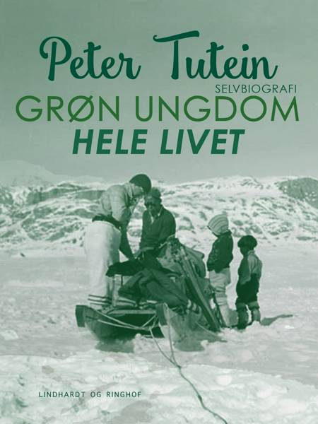 Grøn ungdom hele livet af Peter Tutein