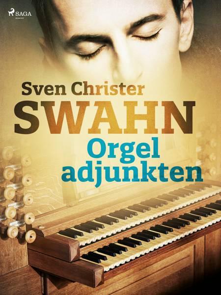 Orgeladjunkten af Sven Christer Swahn