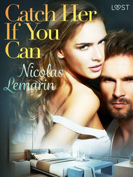 Catch Her If You Can - erotic short story af Nicolas Lemarin