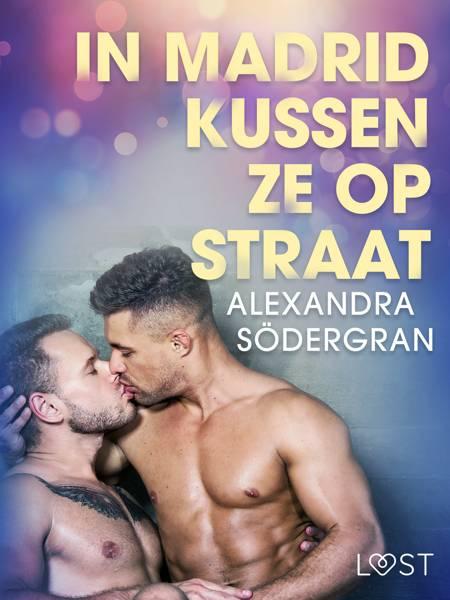 In Madrid kussen ze op straat - erotisch verhaal af Alexandra Södergran
