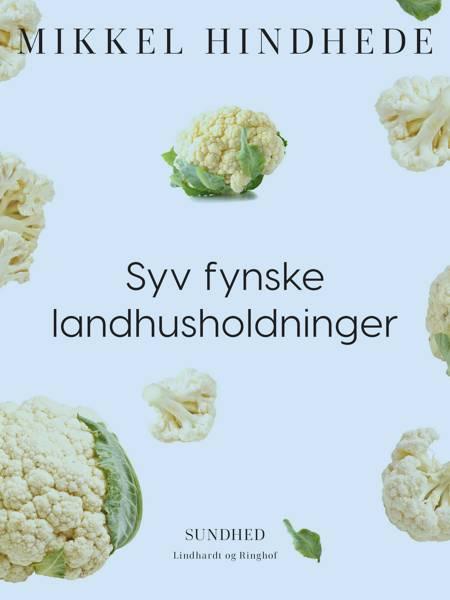 Syv fynske landhusholdninger af Mikkel Hindhede