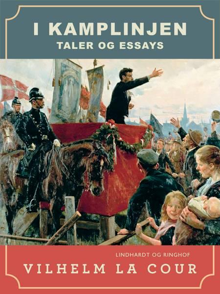 I kamplinjen. Taler og essays af Vilhelm La Cour