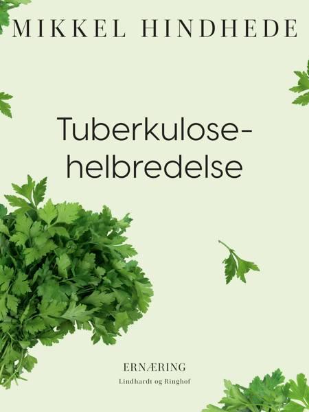 Tuberkulose-helbredelse af Mikkel Hindhede