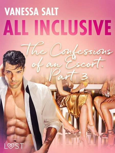 All-Inclusive - The Confessions of an Escort Part 3 af Vanessa Salt