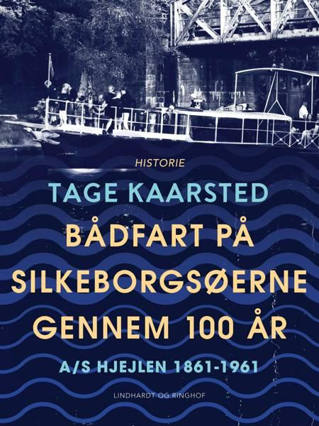 Bådfart på Silkeborgsøerne gennem 100 år af Tage Kaarsted