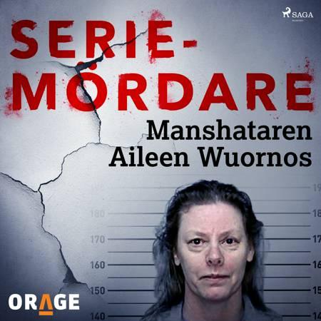 Manshataren Aileen Wuornos af Orage
