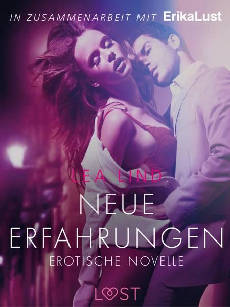 Neue Erfahrungen: Erotische Novelle af Lea Lind