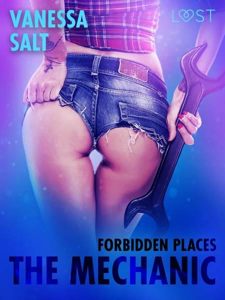 Forbidden Places: The Mechanic af Vanessa Salt