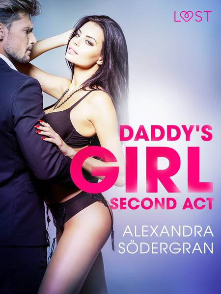 Daddy's Girl, Second Act - Erotic Short Story af Alexandra Södergran