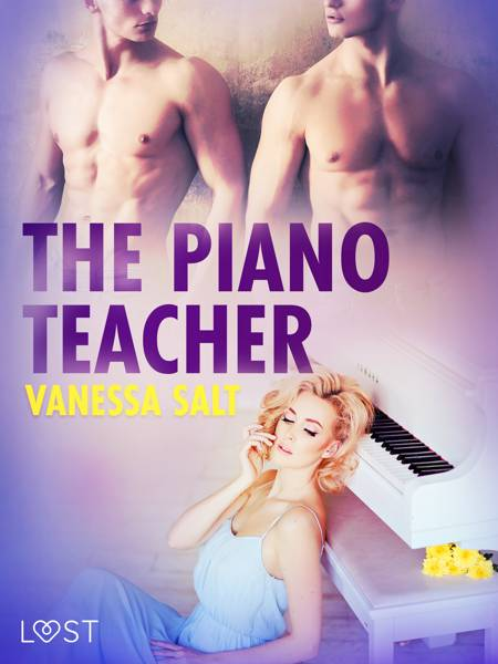 The Piano Teacher - Erotic Short Story af Vanessa Salt