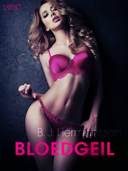 Bloedgeil - erotisch verhaal af B. J. Hermansson