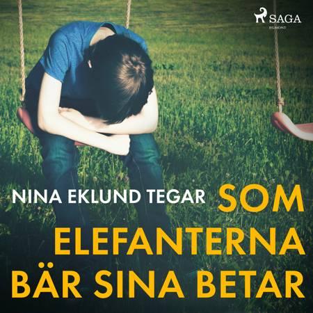 Som elefanterna bär sina betar af Nina Eklund Tegar