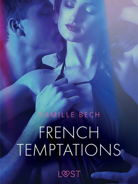 French Temptations - Erotic Short Story af Camille Bech