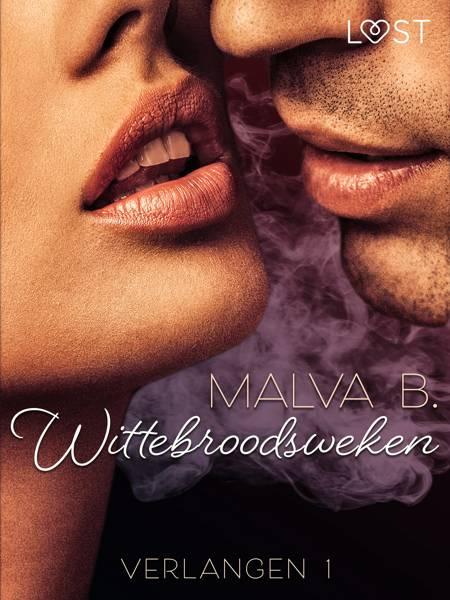 Verlangen 1: Wittebroodsweken af Malva B