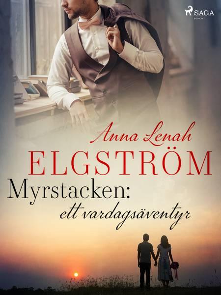 Myrstacken: ett vardagsäventyr af Anna Lenah Elgström