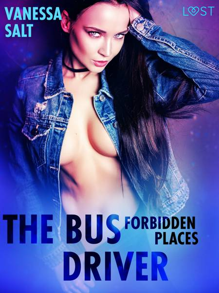 Forbidden Places: The Bus Driver af Vanessa Salt