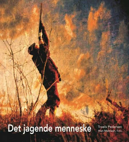 Det jagende menneske af Troels Pedersen