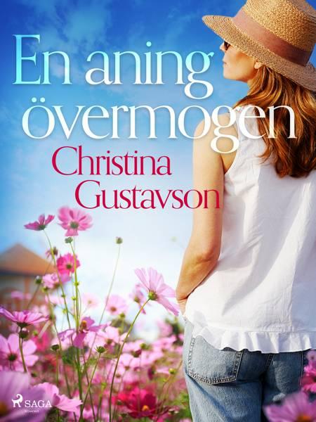 En aning övermogen af Christina Gustavson