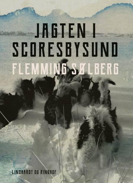 Jagten i Scoresbysund af Flemming Sølberg