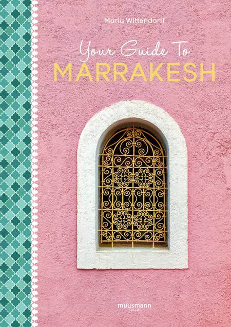 Your Guide To Marrakesh af Maria Wittendorff