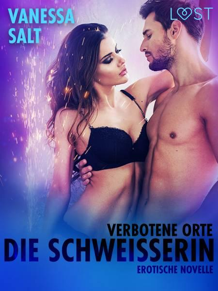 Verbotene Orte: die Schweißerin - Erotische Novelle af Vanessa Salt