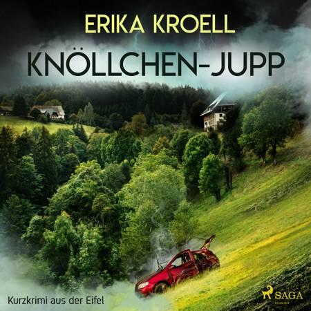 Knöllchen - Jupp - Kurzkrimi aus der Eifel af Erika Kroell