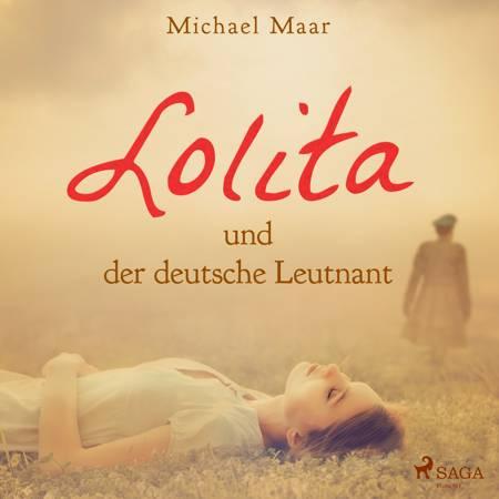Lolita und der deutsche Leutnant af Michael Maar