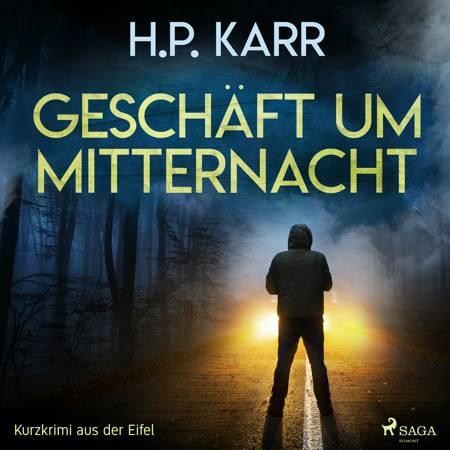 Geschäft um Mitternacht - Kurzkrimi aus der Eifel af H. P. Karr