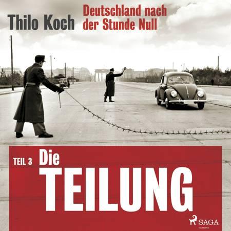 Deutschland nach der Stunde Null Teil 3 - Die Teilung af Thilo Koch