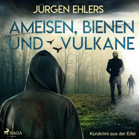 Ameisen, Bienen und Vulkane - Kurzkrimi aus der Eifel af Jürgen Ehlers