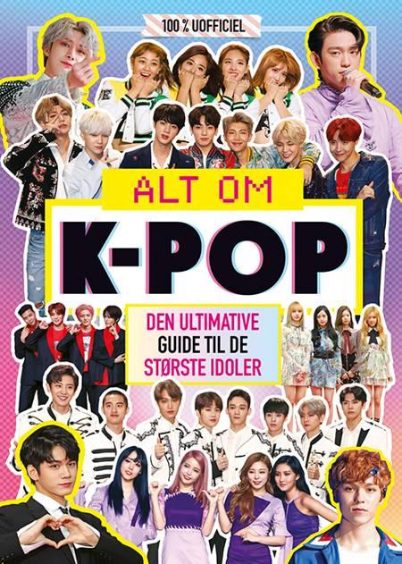 Alt om K-pop - Den ultimative guide til de største idoler